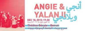 Angie & Yalanji أنجي ويلانجي @ Le Theatre Beryte | Beirut | Lebanon