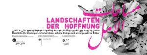 Landschaften der Hoffnung مساحات الأمل @ Radialsystem V | Berlin | Germany